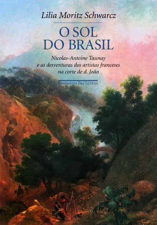Capa do livro O sol do Brasil, de Lilia Moritz Schwarcz