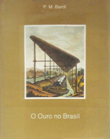Capa do livro O Ouro no Brasil, de P.M.Bardi