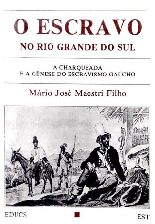 Capa do livro O Escravo no Rio Grande do Sul, de Mário Maestri