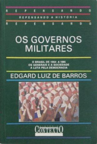 Capa do livro Os governos militares, de Edgar Luiz de Barros