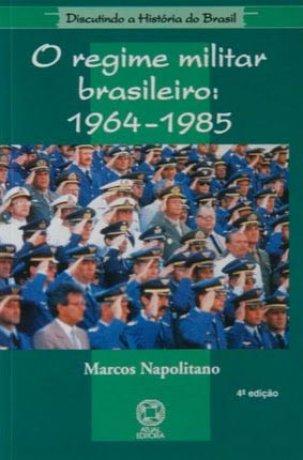 Capa do livro O regime militar brasileiro: 1964-1985, de Marcos Napolitano